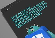 Whitepaper: The Role of Windows Defender Technologies in an Endpoint Security Architecture